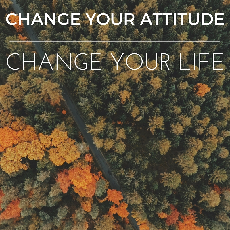 Change Your Attitude: How To Develop A Positive Attitude